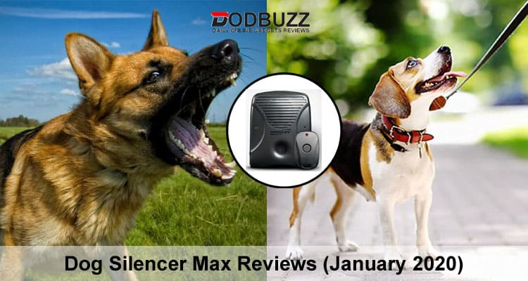 Dog Silencer Max Reviews 2020