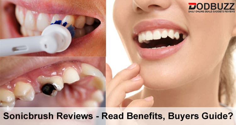 Sonicbrush Reviews ⇒ Read Benefits, Buyers Guide