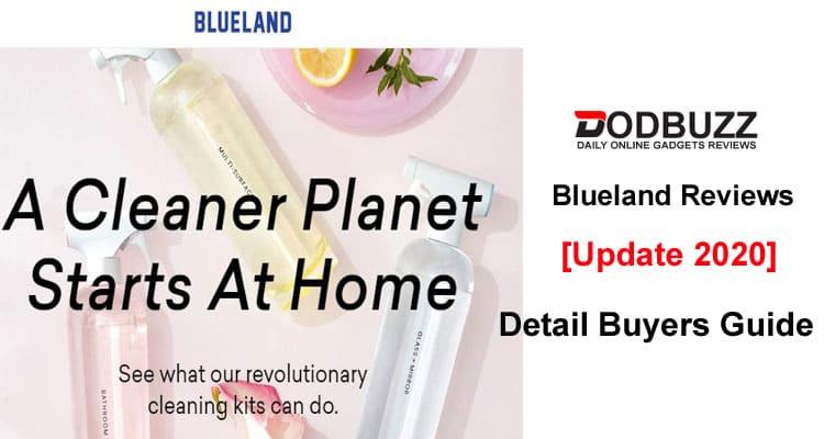 Blueland Reviews 2020