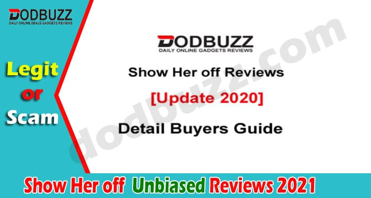 Show Her off Reviews [Jan 2021] & Buyer's Guide