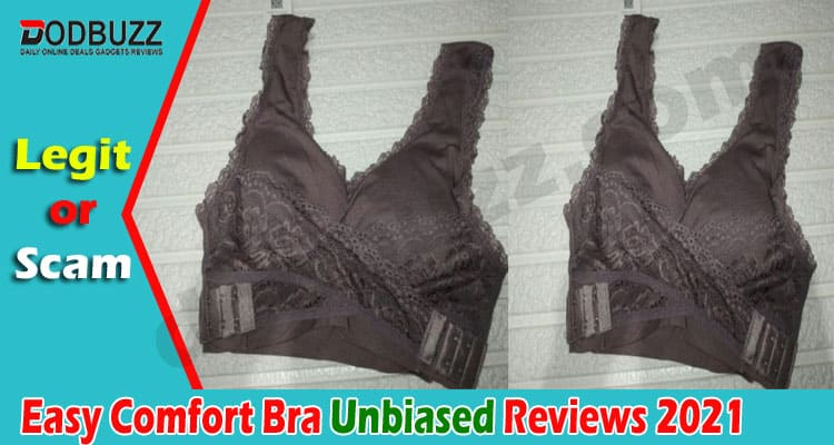 Easy Comfort Bra Reviews – Read it then think to buy!
