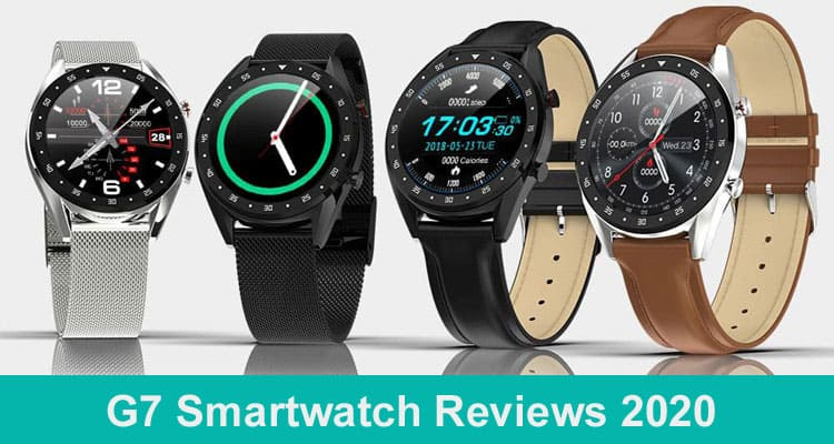G7 Smartwatch Reviews 2020 Dodbuzz