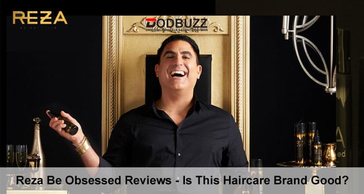 Reza Be Obsessed Reviews Is This Haircare Brand Good