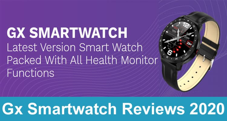 Gx Smartwatch Reviews 2020