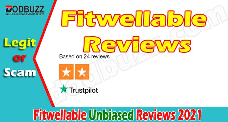 Fitwellable Reviews [May] Is It a Legit Seller Or Not