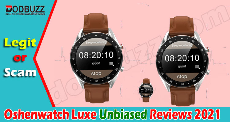 Oshenwatch Luxe Review {May} Think Before Buying Here!2021.