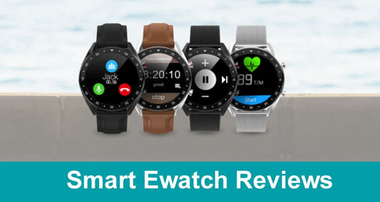 Smart Ewatch Reviews 2020