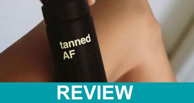 Tanned AF Reviews 2020