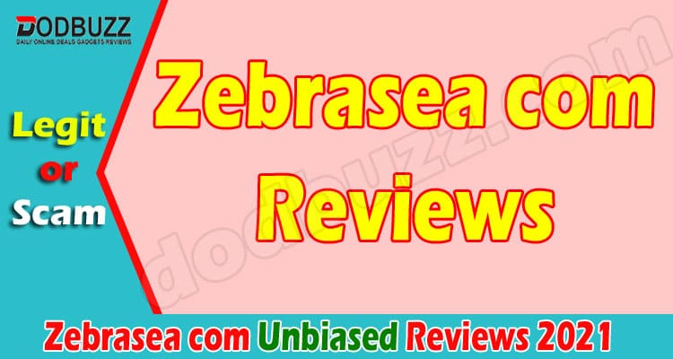 Zebrasea com Reviews (May) Is it a Fake Scam or Legit