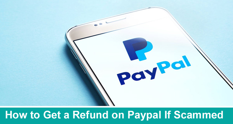 How to Get a Refund on Paypal If Scammed
