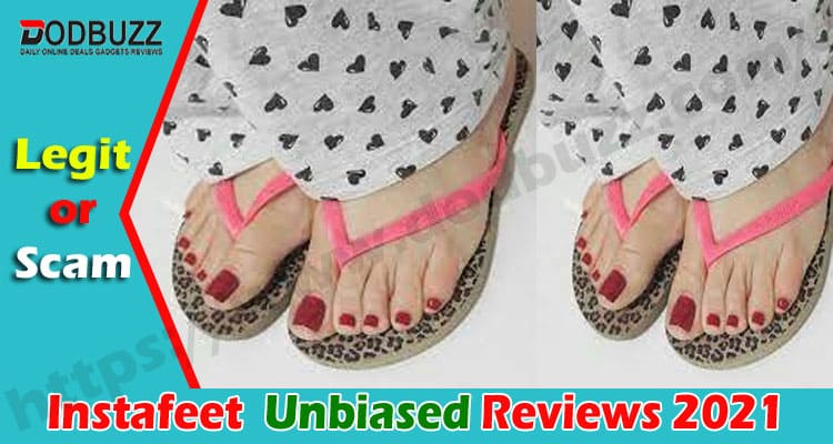 Instafeet Reviews {August 2020} Is it Legit Or Scam