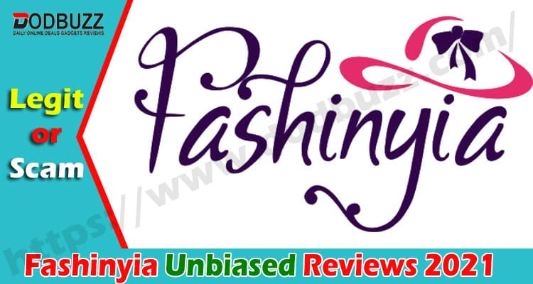 Fashinyia Reviews {Sep} Is It Legit or Another Scam