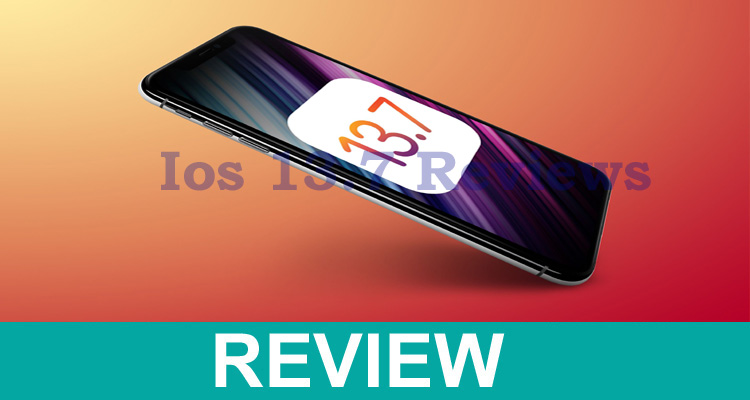 Ios 13.7 Reviews {Sep} Get Valuable Information