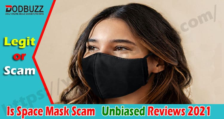 Is Space Mask Scam {August} Read Reviews And Then Shop