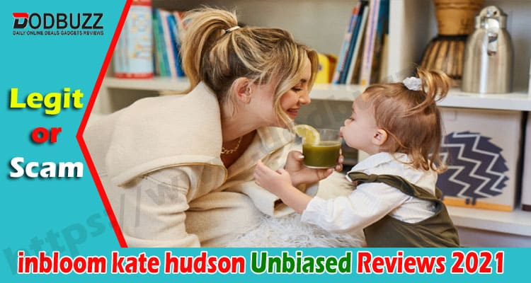 inbloom kate hudson review [Jan] Check If It is a Scam