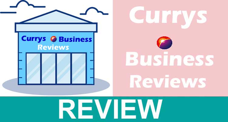 Currys Business Reviews 2020