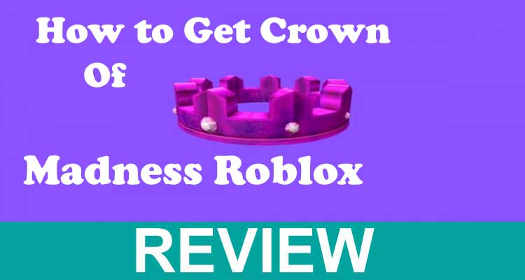 How to Get Crown of Madness Roblox 2020