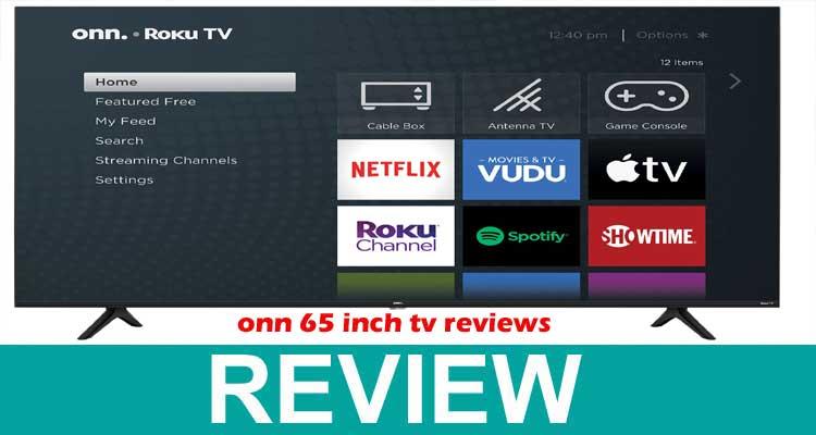 Onn 65 Inch TV Reviews, 2020