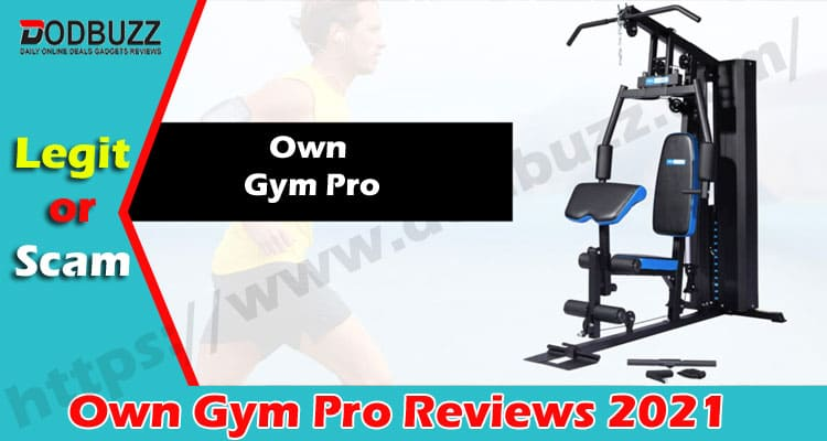 Own Gym Pro Reviews (Dec) Is This Genuine Or Fake