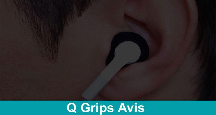 Q Grips Avis 2020
