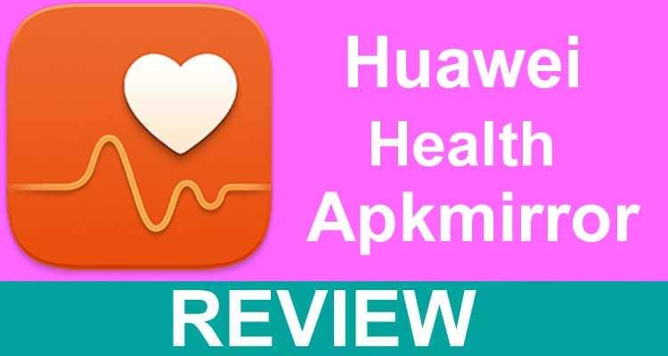 Huawei Health Apkmirror 2020.