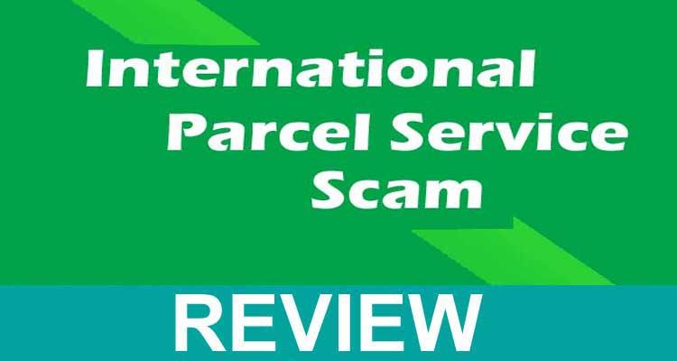 International Parcel Service Scam 2020