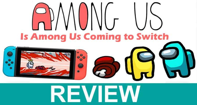 Is Among Us Coming to Switch 2020.