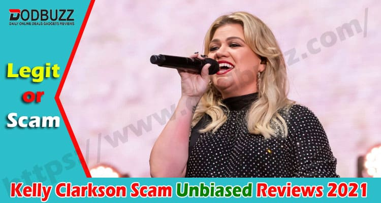 Kelly Clarkson Scam (Jan 2021) Scroll Down for Reviews