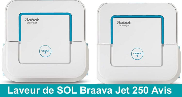 Laveur de SOL Braava Jet 250 Avis 2020