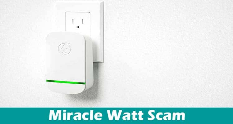 Miracle Watt Scam [50% Off] Yes, It Is Happening!