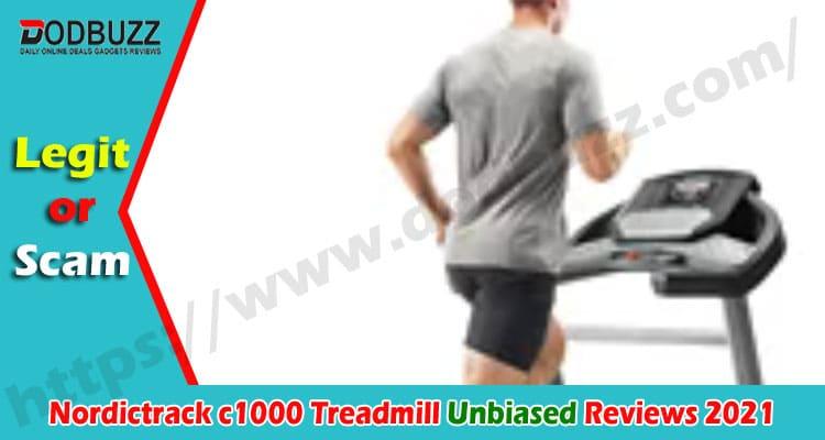 Nordictrack c1000 Treadmill Reviews {Jan} Find Legitimacy