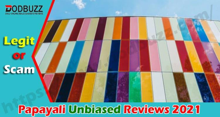 Papayali Reviews (Jan 2021) Scam Or Not