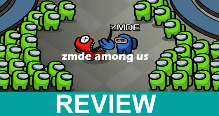 Zmde Among Us Reviews 2020