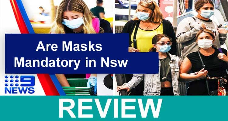 Are Masks Mandatory In Nsw 2021.