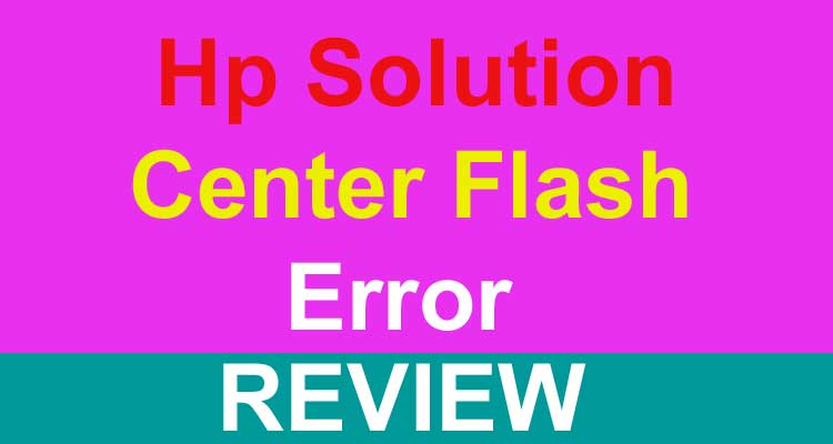 Hp Solution Center Flash Error 2021.