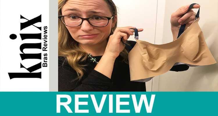Knix Bras Reviews 2021.