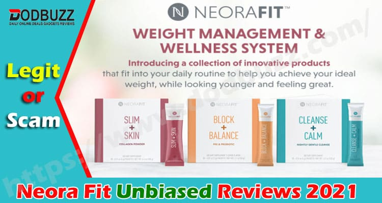 Neora Fit Reviews [April 2021] Trustworthy or a Hoax