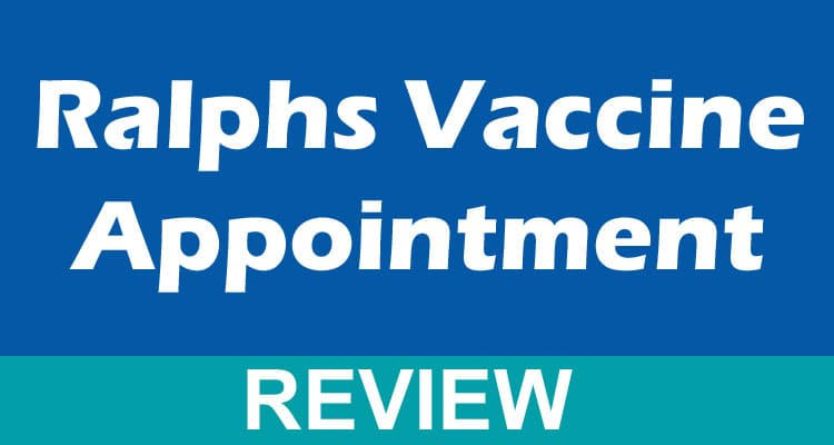 Ralphs Vaccine Appointment 2021