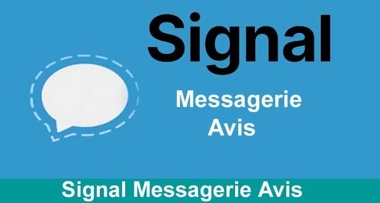Signal Messagerie Avis 2021