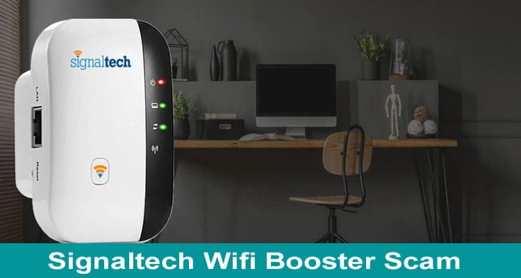 Signaltech Wifi Booster Scam 2021