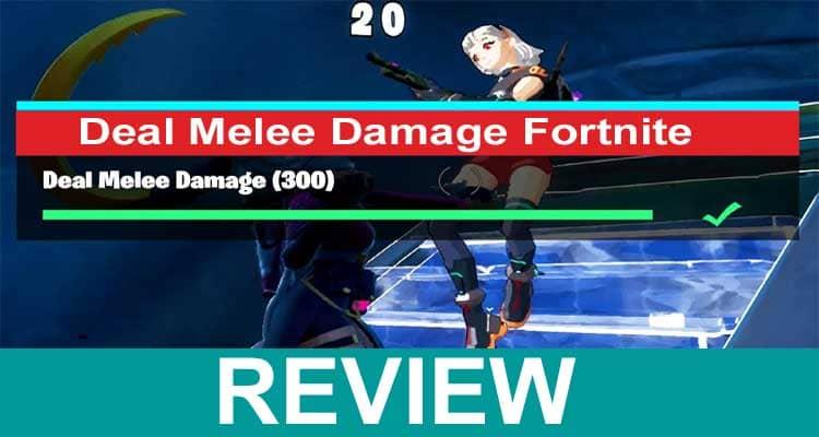 Deal Melee Damage Fortnite 2021.