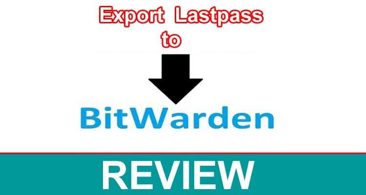 Export Lastpass to Bitwarden 2021