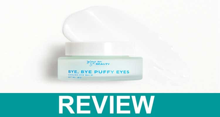 Glow On 5th Puffy Eyes Reviews 2021.