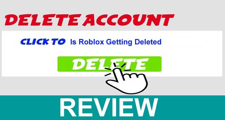 Is Roblox Getting Deleted 2021.