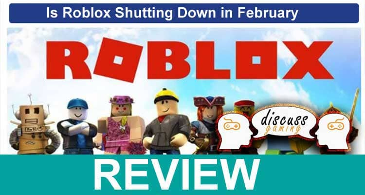 Is Roblox Shutting Down in February 2021.