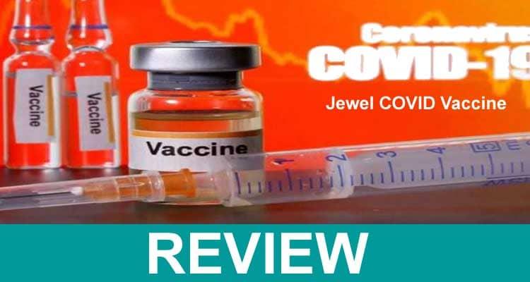 Jewel COVID Vaccine 2021