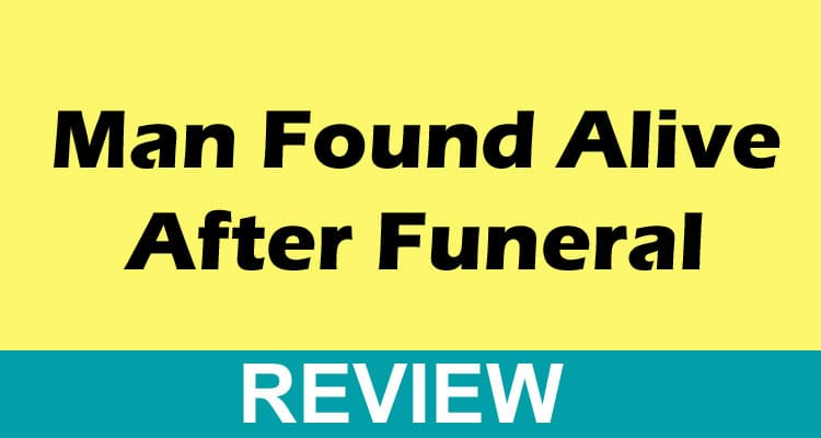 Man-Found-Alive-After-Funer Revews