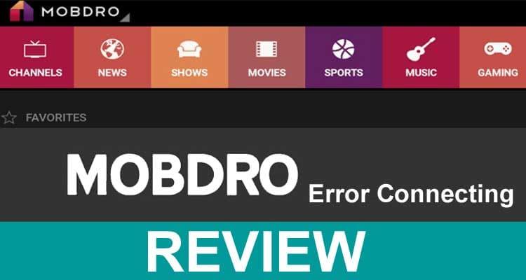 Mobdro Error Connecting 2021.