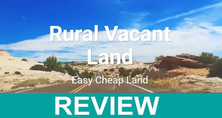 Rural Vacant Land .com Review 2021