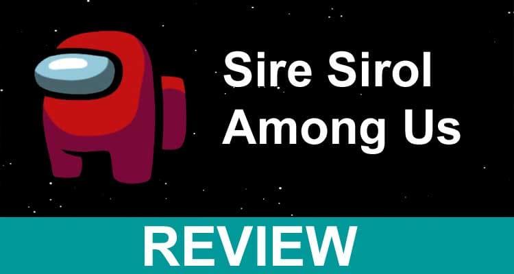 Sire Sirol Among Us 2021.